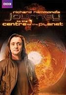 Путешествие к центру Земли с Ричардом Хаммондом (2011)