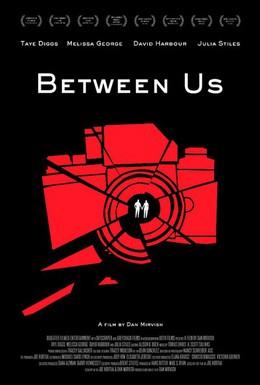 Постер фильма Между нами (2012)