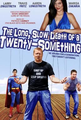 Постер фильма Долгая Медленная Смерть в Двадцать с Небольшим (2011)