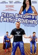 Долгая Медленная Смерть в Двадцать с Небольшим (2011)