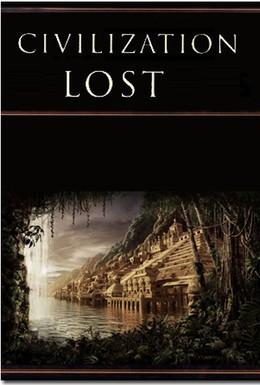 Постер фильма Потерянные цивилизации (2011)