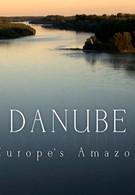 Дунай: Европейская Амазонка (2015)