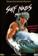 Нацисты-серфингисты должны умереть (1987)