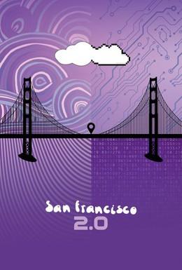 Постер фильма Сан-Франциско 2.0 (2015)