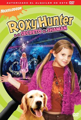 Постер фильма Рокси Хантер и секрет Шамана (2008)