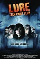 Приманка: Подростковый Бойцовский клуб (2010)