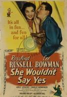 Она не сказала да (1945)