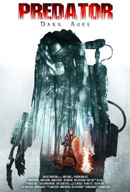 Постер фильма Хищник: Тёмные века (2015)