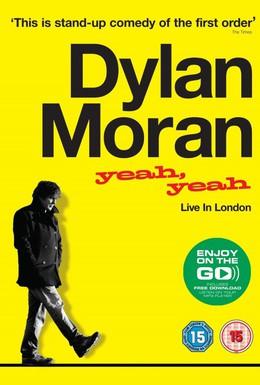 Постер фильма Дилан Моран: Yeah, Yeah (2011)