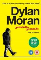 Дилан Моран: Yeah, Yeah (2011)