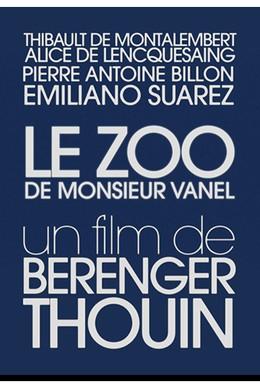 Постер фильма Зоопарк месье Ванеля (2014)