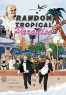 Случайный тропический рай (2017)