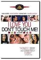 Я люблю тебя, не трогай меня (1997)