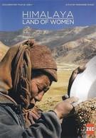 Гималаи, земля женщин (2008)