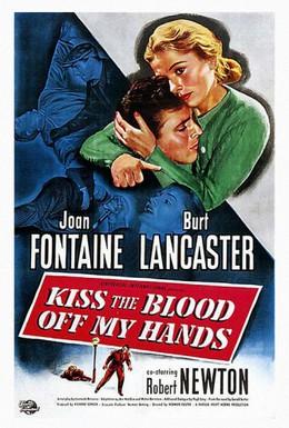 Постер фильма Поцелуями сотри кровь с моих рук (1948)