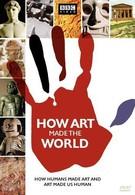 BBC: Как искусство сотворило мир (2005)