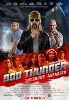 Боб Тандер: Интернет-убийца (2015)