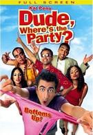 Где вечеринка, чувак? (2003)
