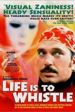 Постер фильма Жизнь – это свист (1998)