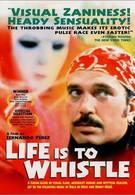 Жизнь – это свист (1998)