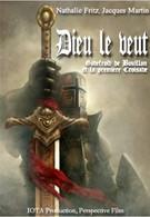 Этого хочет бог. Годфрид Булионский и первый крестовый поход (2011)