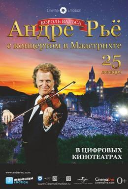 Постер фильма Андре Рьё: Концерт в Маастрихте (2013)