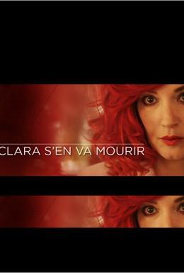 Постер фильма Клара собирается умереть (2012)