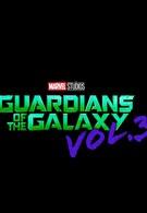 Стражи Галактики. Часть 3 (2021)