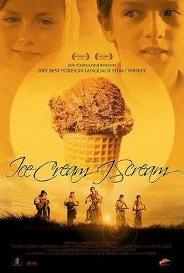 Постер фильма Мое мороженое – чистые сливки (2006)