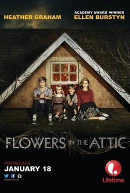 Постер фильма Цветы на чердаке (2014)