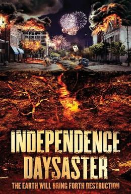 Постер фильма Катастрофа на День независимости (2013)