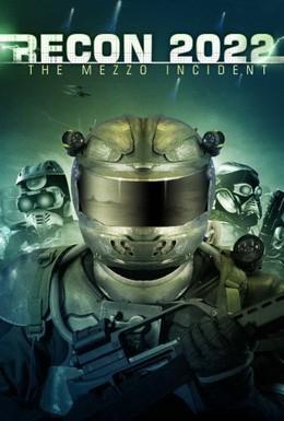 Постер фильма Разведка 2022: Инцидент меццо (2007)