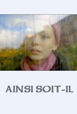 Постер фильма Да будет так (2009)