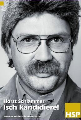 Постер фильма Хорст Шламмер – кандидат! (2009)