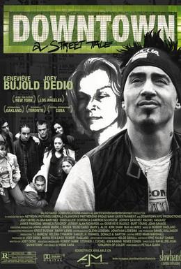 Постер фильма Даунтаун: Уличная история (2004)