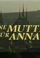 Мама для Анны (2005)