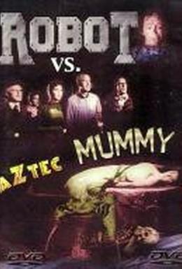Постер фильма Робот против мумии ацтеков (1958)
