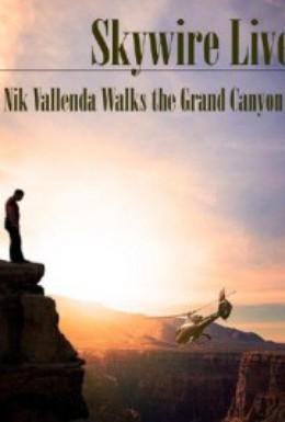 Постер фильма Ник Валленда: Человек над Большим Каньоном (2013)