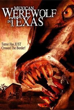 Постер фильма Мексиканский оборотень в Техасе (2005)