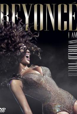 Постер фильма Beyoncé's I Am... World Tour (2010)