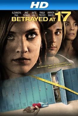 Постер фильма Преданная в 17 (2011)