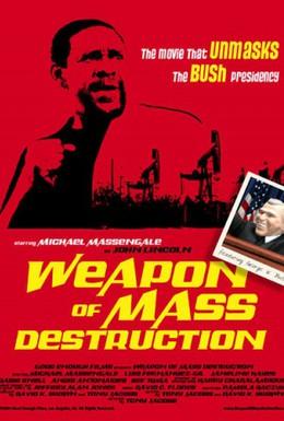 Постер фильма Weapon of Mass Destruction (2004)