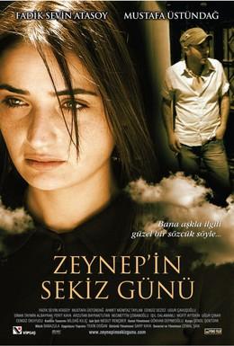 Постер фильма Восемь дней Зейнеп (2007)