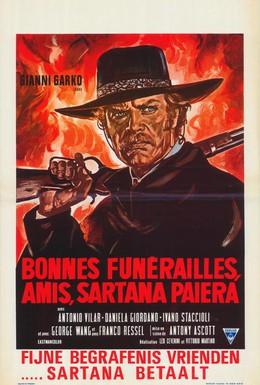 Постер фильма Добрых похорон, друг мой!... Сартана идёт (1970)