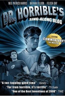 Постер фильма Музыкальный блог Доктора Ужасного (2008)