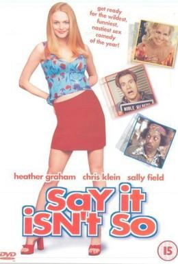 Постер фильма Скажи, что это не так (2001)