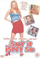 Скажи, что это не так (2001)