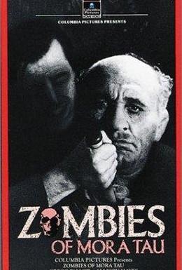 Постер фильма Зомби Мора Тау (1957)