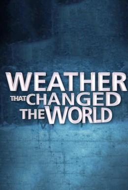 Постер фильма Погода изменившая ход истории (2013)