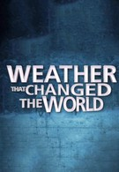 Погода изменившая ход истории (2013)